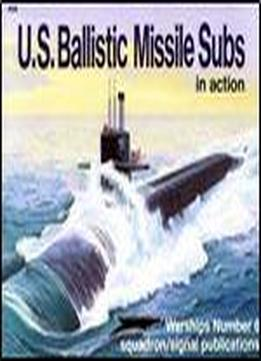 U.s. Ballistic Missile Subs In Action - Warships No. 6