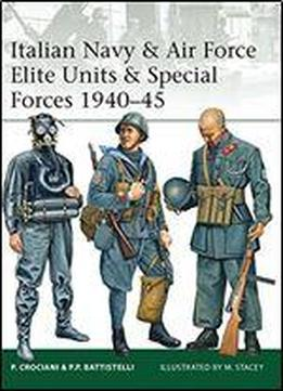 Italian Navy & Air Force Elite Units & Special Forces 194045