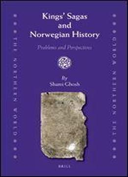 Kings' Sagas And Norwegian History: Problems And Perspectives