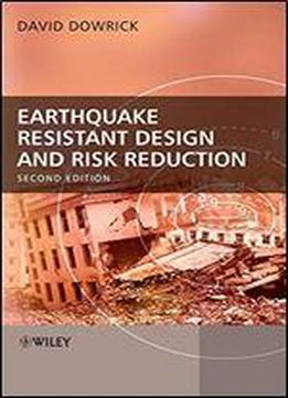 Earthquake Resistant Design And Risk Reduction