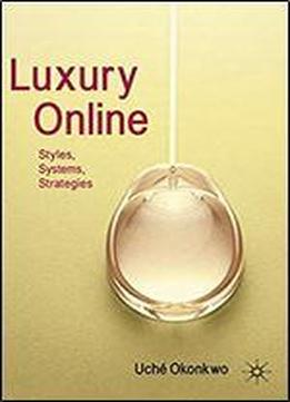 Luxury Online: Styles, Systems, Strategies, 1st Edition