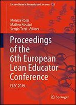 Proceedings Of The 6th European Lean Educator Conference: Elec 2019