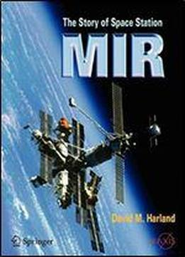 The Story Of Space Station Mir (springer Praxis Books)