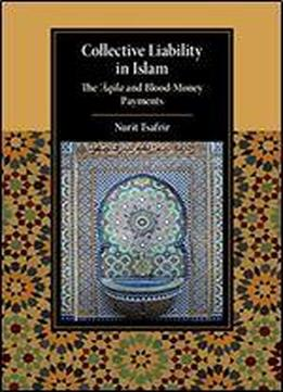 Collective Liability In Islam: The Aqila And Blood Money Payments