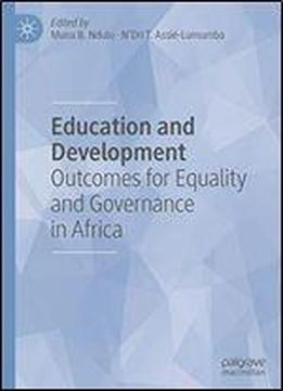 Education And Development: Outcomes For Equality And Governance In Africa