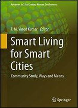 Smart Living For Smart Cities: Community Study, Ways And Means