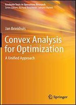 Convex Analysis For Optimization: A Unified Approach