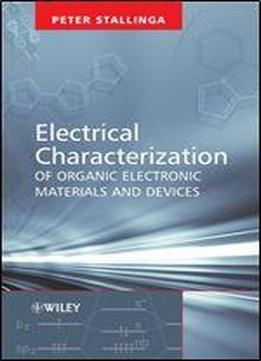 Electrical Characterization Of Organic Electronic Materials And Devices