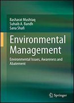 Environmental Management: Environmental Issues, Awareness And Abatement