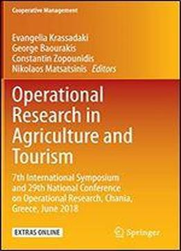Operational Research In Agriculture And Tourism: 7th International Symposium And 29th National Conference On Operational Research, Chania, Greece, June 2018