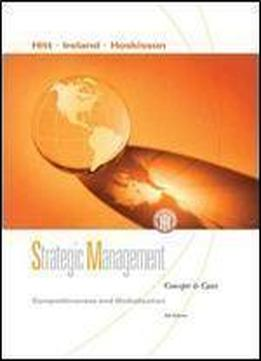 Strategic Management: Competitiveness And Globalization, Concepts And Cases (available Titles Cengagenow)