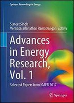 Advances In Energy Research, Vol 1: Selected Papers From Icaer 2017