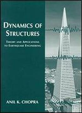 Dynamics Of Structures: Theory And Applications To Earthquake Engineering, 1st Edition