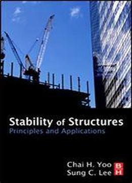 Stability Of Structures: Principles And Applications, 1st Edition