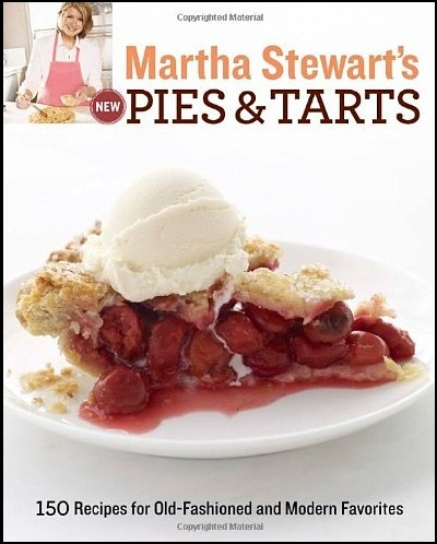 Martha Stewart's New Pies and Tarts 150 Recipes for Old-Fashioned and Modern Favorites