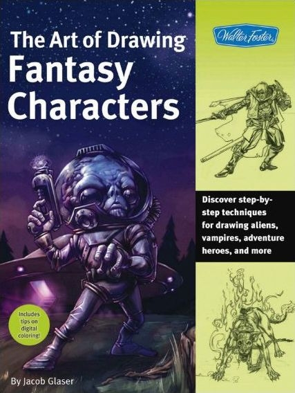 The Art of Drawing Fantasy Characters: Discover step-by-step techniques for drawing