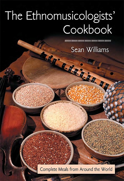 The Ethnomusicologists' Cookbook Complete Meals from Around the World