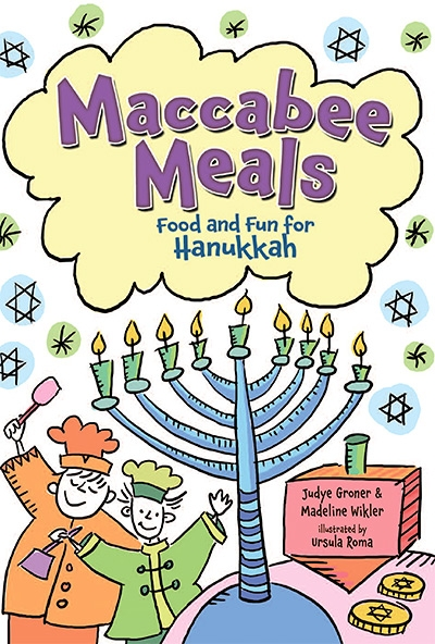 Maccabee Meals Food and Fun for Hanukkah