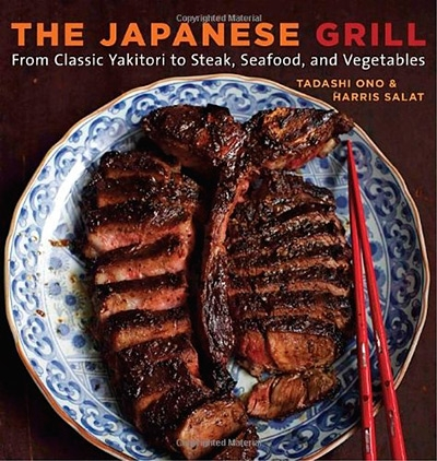 The Japanese Grill From Classic Yakitori to Steak, Seafood, and Vegetables