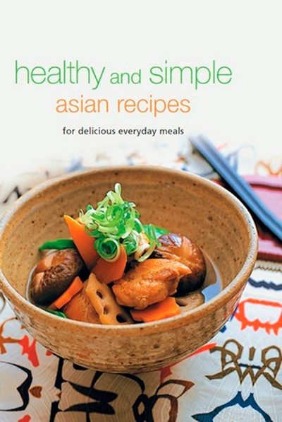 Healthy and Simple Asian Recipes For Delicious Everyday Meals