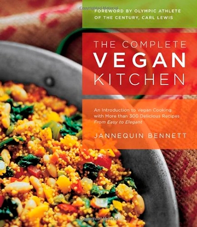 The Complete Vegan Kitchen An Introduction to Vegan Cooking with More than 300 Delicious Recipes-from Easy to Elegant