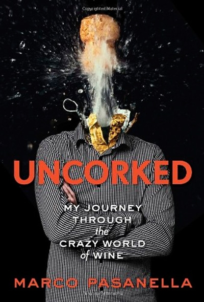 Uncorked My Journey Through the Crazy World of Wine