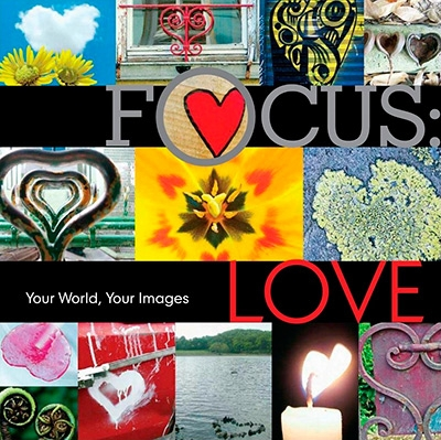 Focus Love Your World, Your Images