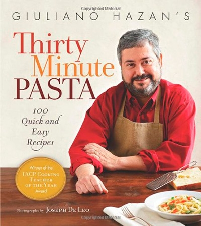 Giuliano Hazan's Thirty Minute Pasta 100 Quick and Easy Recipes
