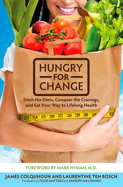 Hungry for Change Ditch the Diets, Conquer the Cravings, and Eat Your Way to Lifelong Health