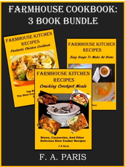 Farmhouse Cookbook 3 Book Bundle: Slow Cooking, Chicken Recipes & Easy Soup Recipes