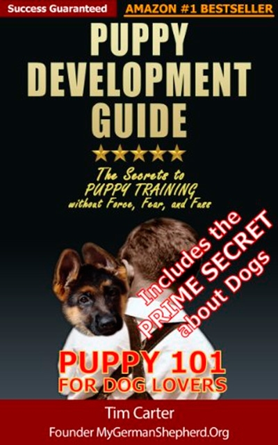 Puppy Development Guide - Puppy 101 for Dog Lovers: The Secrets to Puppy Training without Force, Fear, and Fuss