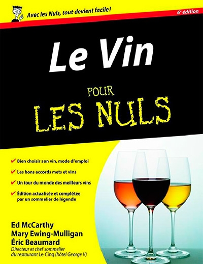 "Eric Beaumard, Ed McCarthy, Mary Ewing-Mulligan, Catherine Gerbod, ""Le vin pour les nuls"""