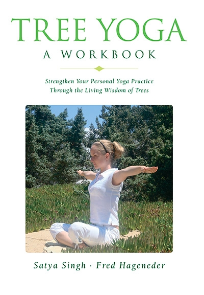 Tree Yoga: A Workbook: Strengthen Your Personal Yoga Practice Through the Living Wisdom of Trees