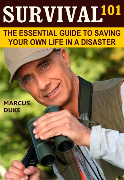 Survival 101 The Essential Guide to Saving Your Own Life in a Disaster, 2nd edition
