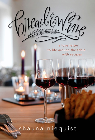 Bread & Wine: A Love Letter to Life Around the Table with Recipes