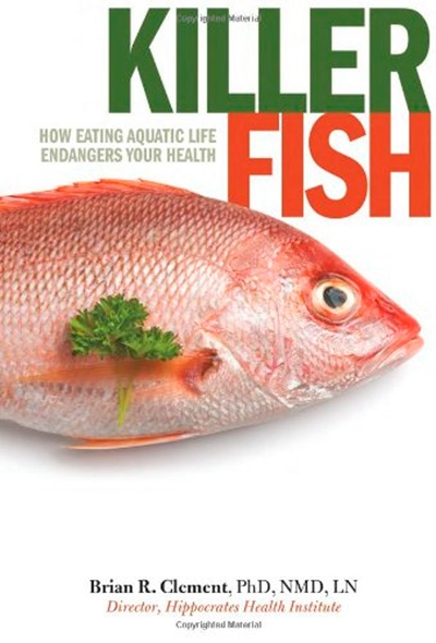 Killer Fish: How Eating Aquatic Life Endangers Your Health