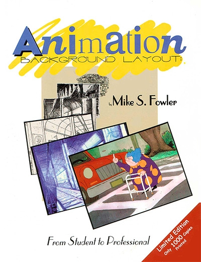 "Mike S. Fowler, ""Animation Background Layout: From Student to Professional"""