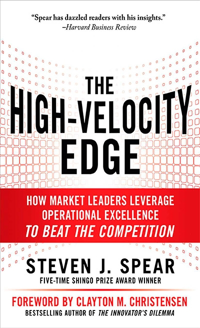 The High-Velocity Edge: How Market Leaders Leverage Operational Excellence to Beat the Competition, 2 edition