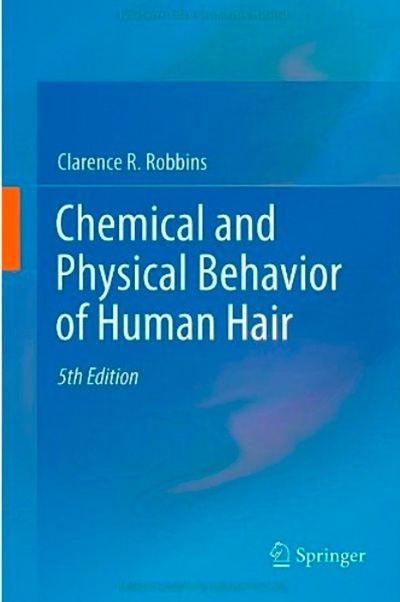 Chemical and Physical Behavior of Human Hair (5th edition)