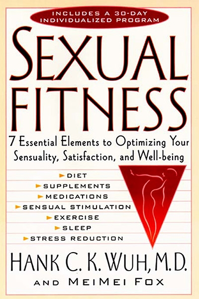Sexual Fitness: 7 Essential Elements to Optimizing Your Sensuality, Satisfaction, and Well-Being