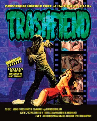 Trashfiend: Disposable Horror Fare of the 1960s and 1970s