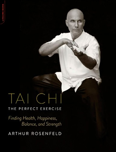 Tai Chi--The Perfect Exercise: Finding Health, Happiness, Balance, and Strength