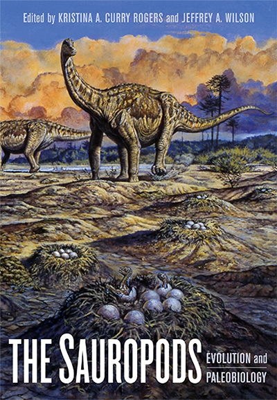 Kristina Curry Rogers, The Sauropods: Evolution and Paleobiology