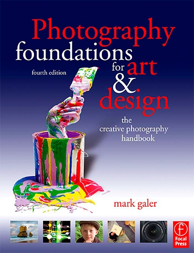 Photography Foundations for Art and Design, Fourth Edition