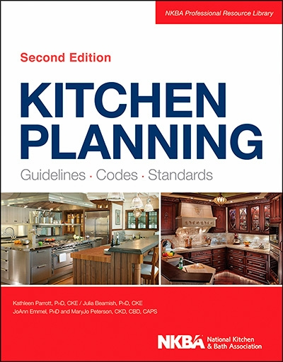 Kitchen Planning: Guidelines, Codes, Standards, 2nd Edition