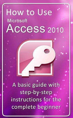 How to Use Microsoft Access 2010