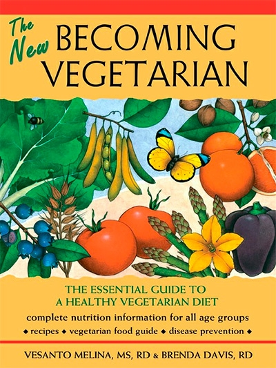 The New Becoming Vegetarian: The Essential Guide To A Healthy Vegetarian Diet