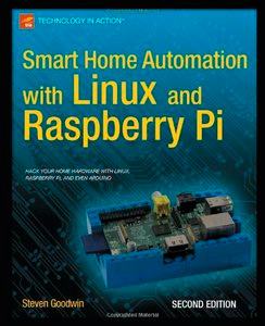 Smart Home Automation with Linux and Raspberry Pi, 2 edition