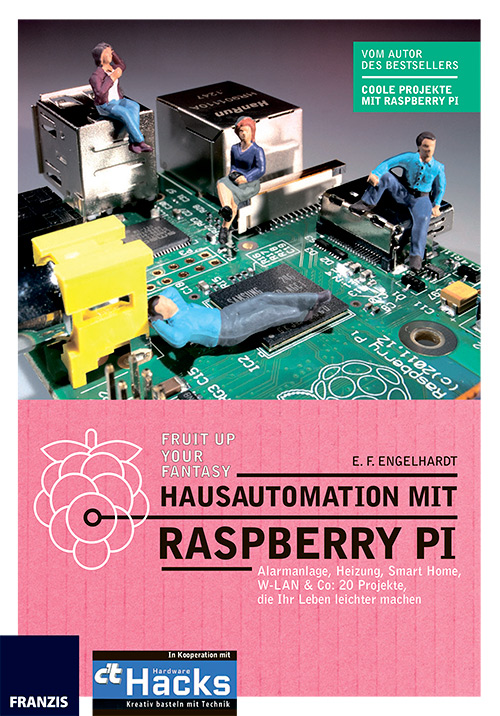 Hausautomation mit Raspberry Pi - Alarmanlage, Heizung, Smart Home, W-LAN & Co