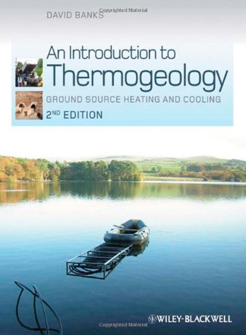 An Introduction to Thermogeology: Ground Source Heating and Cooling, 2nd Edition